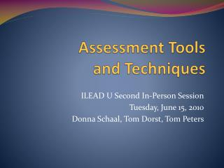 Assessment Tools  and Techniques