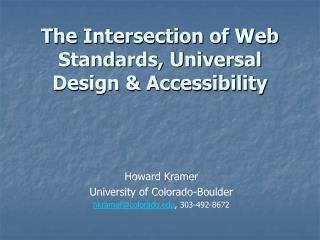 The Intersection of Web Standards, Universal Design & Accessibility