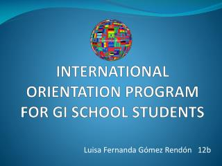 INTERNATIONAL ORIENTATION PROGRAM FOR  GI SCHOOL  STUDENTS