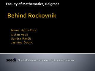 Behind Rockovnik Jelena Hadži-Purić Dušan Vesić Sandra Rančić Jasmina Dobrić