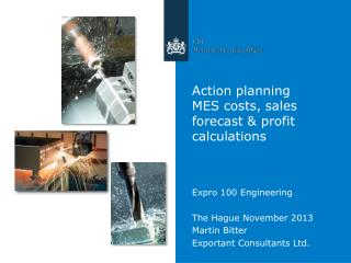 Action planning  MES  costs , sales forecast &  profit calculations