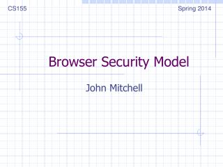 Browser Security Model