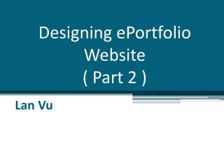 Designing  ePortfolio  Website ( Part 2 )