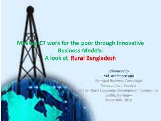 Making ICT work for the poor through Innovative Business Models:  A look at   Rural Bangladesh