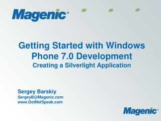 Getting Started with Windows Phone 7.0 Development Creating a Silverlight Application