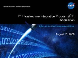IT Infrastructure Integration Program (I 3 P) Acquisition