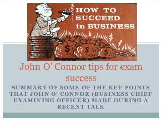John O' Connor tips for exam success