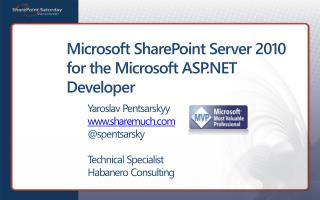 Microsoft SharePoint Server 2010 for the Microsoft ASP.NET Developer