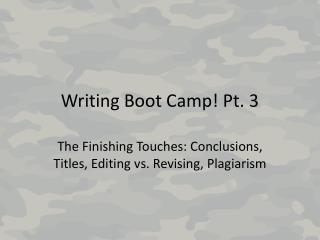 Writing Boot Camp! Pt. 3