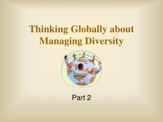 Thinking Globally about Managing Diversity