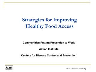Strategies for Improving  Healthy Food Access