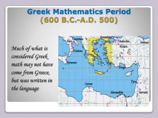 Greek Mathematics Period  ( 6 00 B.C.-A.D. 500)