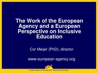 The Work of the European Agency and a European Perspective on Inclusive Education