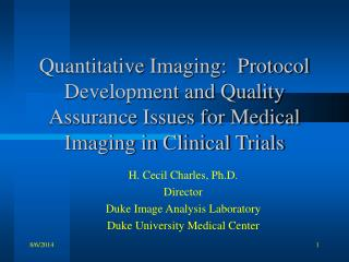 H. Cecil Charles, Ph.D. Director Duke Image Analysis Laboratory Duke University Medical Center