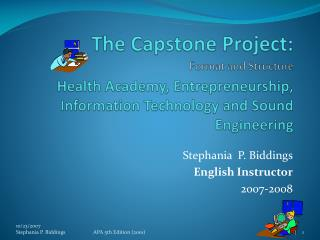 Stephania  P. Biddings English Instructor 2007-2008