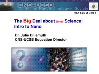The  Big  Deal about  Small  Science:  Intro to Nano