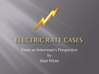 Electric Rate cases