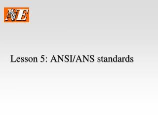 Lesson 5:  ANSI/ANS standards