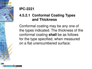 IPC-2221 4.5.2.1	Conformal Coating Types  	and Thickness
