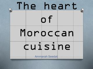 The heart of Moroccan cuisine