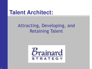 Attracting, Developing, and Retaining Talent