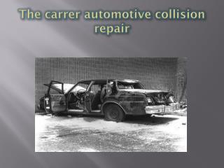The carrer automotive collision repair