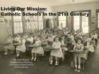 Living Our Mission: Catholic Schools in the 21st Century