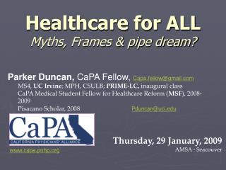 Healthcare for ALL   Myths, Frames & pipe dream?
