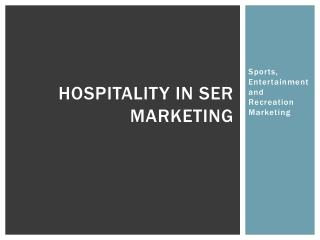 Hospitality in SER Marketing