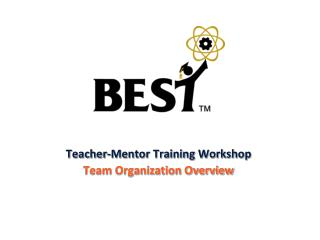Teacher-Mentor Training Workshop Team Organization  Overview