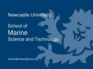 Newcastle University School of  Marine Science and Technology