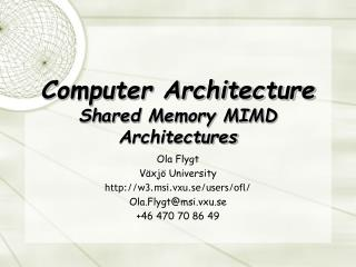Computer Architecture Shared Memory MIMD Architectures