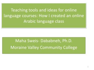 Maha Sweis -  Dababneh , Ph.D. Moraine Valley Community College
