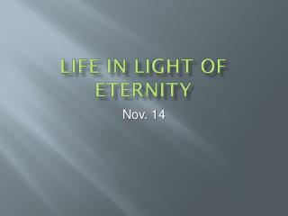 Life in light of eternity