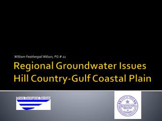 Regional Groundwater Issues Hill Country-Gulf Coastal Plain