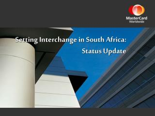 Setting Interchange in South Africa:  Status Update