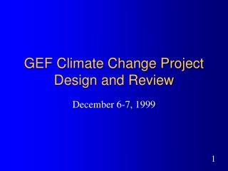 GEF Climate Change Project Design and Review