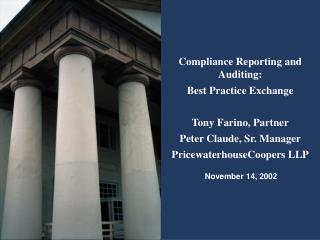 Compliance Reporting and Auditing: Best Practice Exchange  Tony Farino, Partner