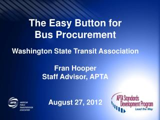The Easy Button for  Bus Procurement Washington State Transit Association Fran Hooper