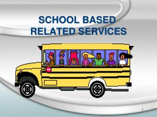 SCHOOL BASED  RELATED SERVICES