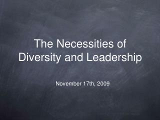 The Necessities of Diversity and Leadership