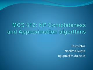 MCS 312: NP Completeness and Approximation  algorthms