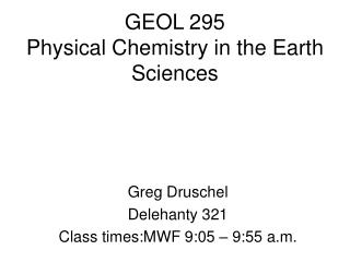 GEOL 295 Physical Chemistry in the Earth Sciences