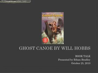 GHOST CANOE BY WILL HOBBS