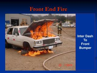 Front End Fire
