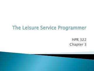 The Leisure Service Programmer