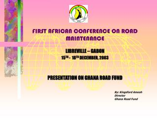 FIRST AFRICAN CONFERENCE ON ROAD MAINTENANCE