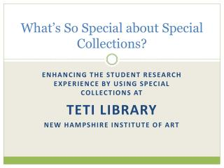 What's So Special about Special Collections?