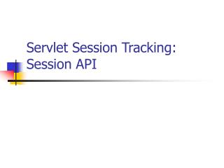 Servlet Session Tracking: Session API