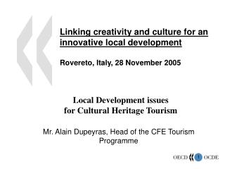 Mr. Alain Dupeyras, Head of the CFE Tourism Programme